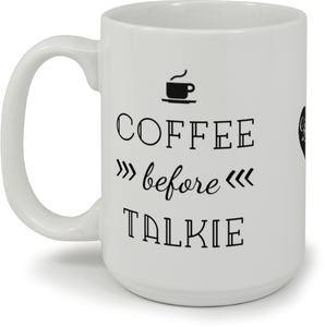 Coffee Before Talkie Custom Mug