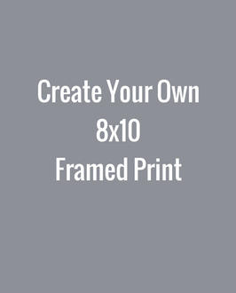 Create Your Own 8x10 Framed Print