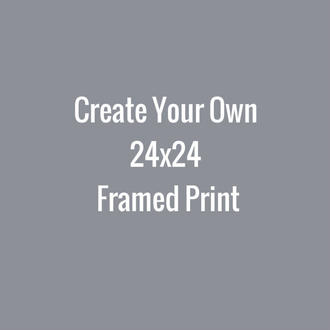 Create Your Own 24x24 Framed Print