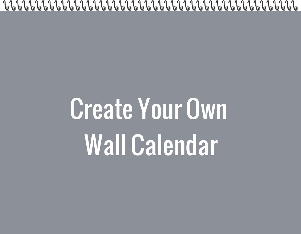 Design Your Own Calendar : Create your own wall calendar