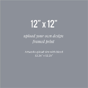 Upload Your Own 12x12 Framed Print Design