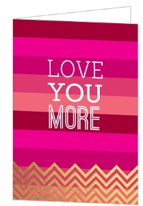 Love You More Gold Foil Valentine's Day Card