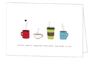 Words Cannot Espresso Valentines Card