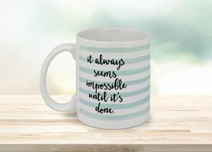 Until It's Done Mug