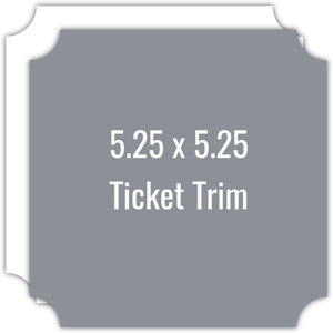 Create Your Own 5.25x5.25 Ticket Die Card