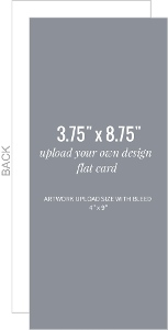 Upload Your Own Design 3.75x8.75 Flat Card