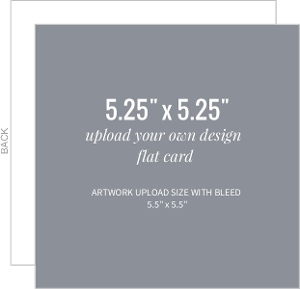 Upload Your Own Design 5.25x5.25 Flat Card