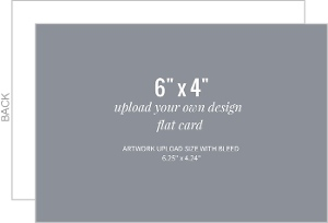 Upload Your Own Design 6x4 Flat Card