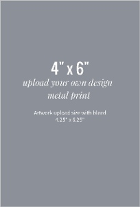 Upload Your Own Design 4x6 Metal Print