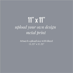 Upload Your Own Design 11x11 Metal Print