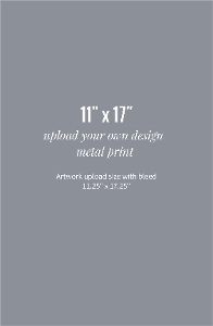 Upload Your Own Design 11x17 Metal Print