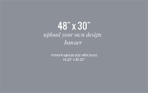 Upload Your Own Design 48x30 Banner