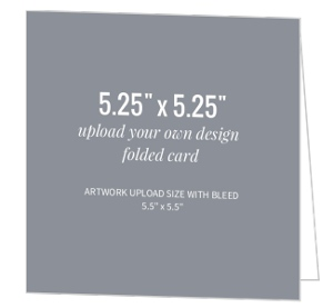 Upload Your Own Design 5.25x5.25 Folded Card
