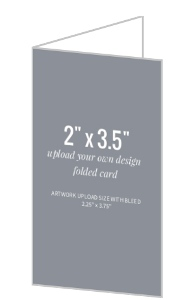 Upload Your Own Design 2x3.5 Folded Card