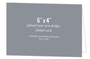 Upload Your Own Design 6x4 Folded Card