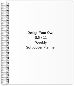 Design Your Own 8.5 x 11 Weekly Soft Cover Planner