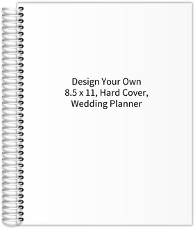 Design Your Own 8.5 x 11 Hard Cover Wedding Planner