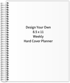 Design Your Own 8.5 x 11 Weekly Hard Cover Planner
