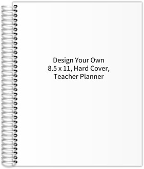 Design Your Own 8.5 x 11 Hard Cover Teacher Planner