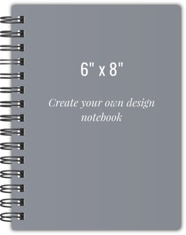 6x8 Notebook - Create Your Own Design