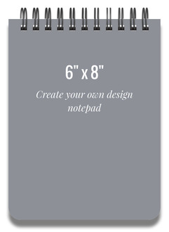 6x8 Notepad - Design Your Own