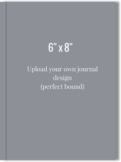 6x8 Perfect Bound Journal - Upload Your Own Design