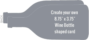 Landscape Wine Bottle Shapred Card - Created Your Own