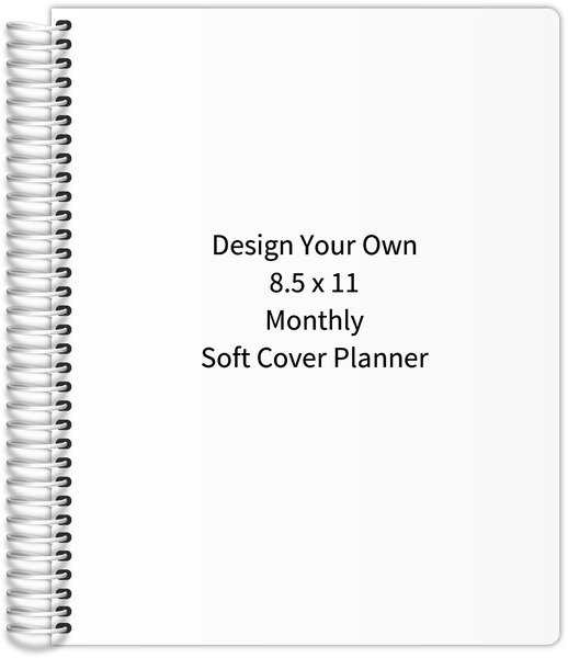 Design your own 8 5 x 11 monthly soft cover planner for Design my own planner