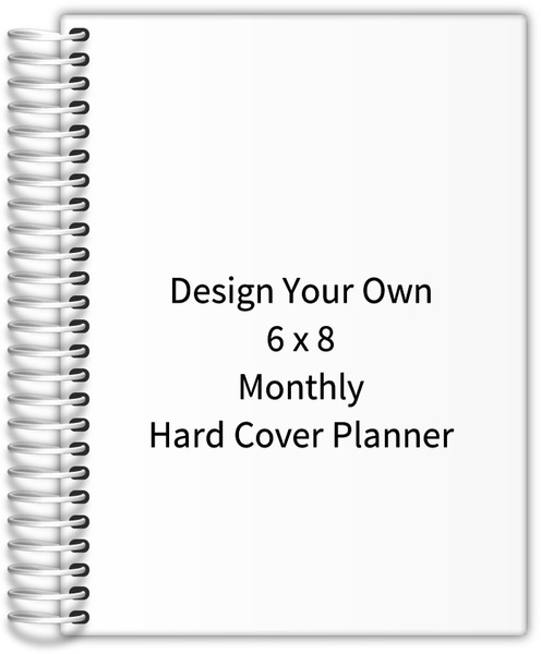 Design your own 6 x 8 monthly hard cover planner monthly for Design your own planner online