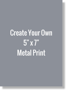Create Your Own 5x7 Metal Print