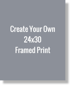 Create Your Own 24x30 Framed Print
