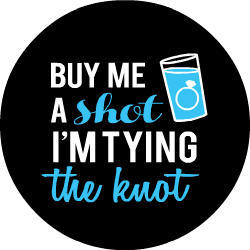 Tying The Knot Blue Shot Glass Button