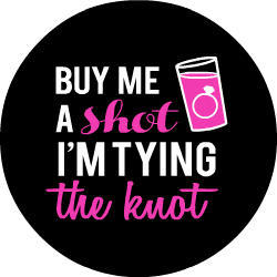 Tying The Knot Pink Shot Glass Button