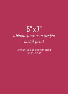 Upload Your Own Design 5x7 Metal Print