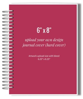 Upload Your Own Design 6x8 Hard Cover Journal