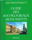 Guide des 400 plus beaux monuments. Edition Larousse 1992
