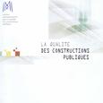LA Qualité des constructions publiques. Miqcp. 2000.