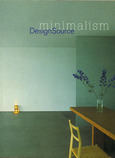 MINIMALISM, design source. Loft publications, Barcelona. 2004