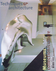 TECHNIQUES & ARCHITECTURES. Museums n°469, 2004