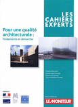 Les cahiers experts Le Moniteur - La qualité architecturale. Nov.2014