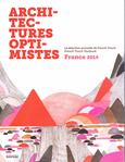 ARCHITECTURES OPTIMISTES, Annuel 2014 édition de la French Touch