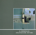 Bernard Desmoulin architecture 1977-1985/catalogue Villa Medici Roma