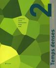 TEMPS DENSES 2. L.blaisse et F.Gaillard. Ed.Tetraede. 2001