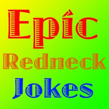 1200+ Redneck Jokes - Epic Redneck Jokes