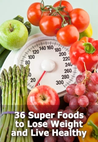 36 Super Foods to Lose Weight and Live Healthy