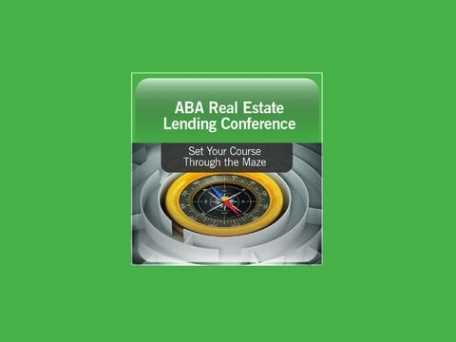 2013 ABA Real Estate Lending Conference