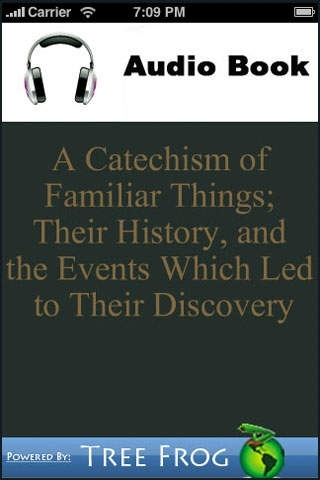 A Catechism of Familiar Things; Their History, and the Events Which Led to Their Discovery