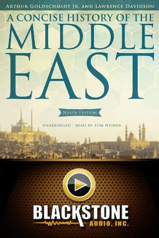 A Concise History of the Middle East (by Arthur Goldschmidt, Jr. and Lawrence Davidson)