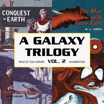 A Galaxy Trilogy, Vol. 2 (by David Osborne, E.L. Arch, and Manly Bannister)