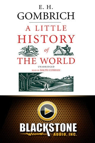 A Little History of the World (by E. H. Gombrich)